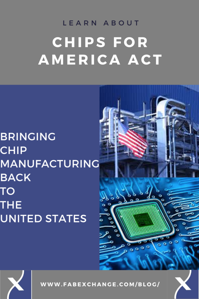 CHIPS for America Act - FabExchange Chips for America Blog